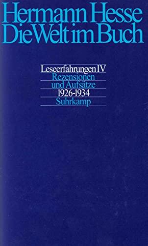Die Welt im Buch 4. Rezensionen und Aufsätze 1926 - 1934: Hermann Hesse