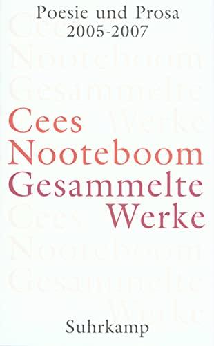 Poesie und Prosa 2005-2007: Cees Nooteboom