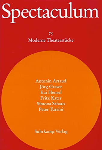 Spectaculum 75. Sechs moderne Theaterstücke und Materialien: Antonin Artaud;Jörg Graser;Kai
