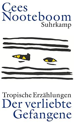 Der verliebte Gefangene: Tropische Erzählungen: Nooteboom, Cees