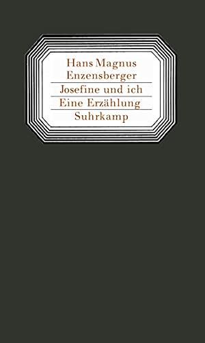 Josefine und ich: Eine Erzählung: Enzensberger, Hans Magnus