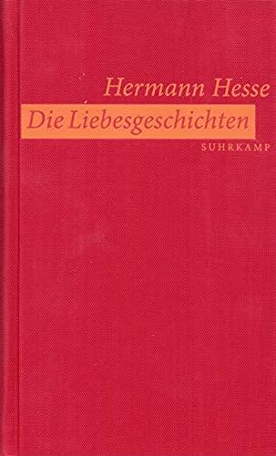Die Liebesgeschichten: Hesse, Hermann