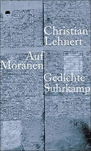 9783518419540: Auf Moränen: Gedichte