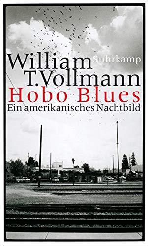 Hobo Blues: Vollmann, William T.