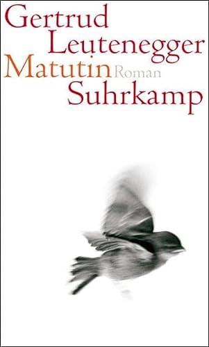 Matutin : Roman - signiert: Leutenegger, Gertrud