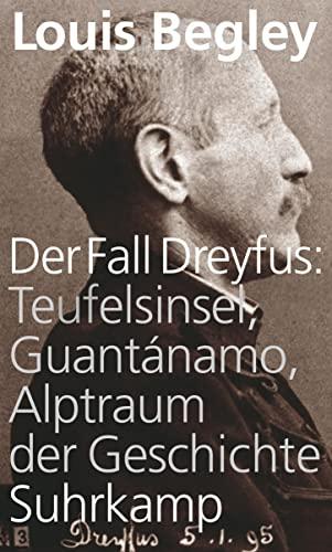 9783518420621: Der Fall Dreyfus: Teufelsinsel, Guantánamo, Alptraum der Geschichte