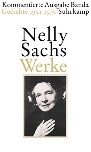 Werke. Kommentierte Ausgabe in vier Bänden 02. Gedichte 1951-1970: Nelly Sachs