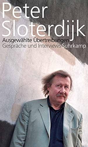 9783518422007: Ausgewählte Übertreibungen: Gespräche und Interviews 1993-2012