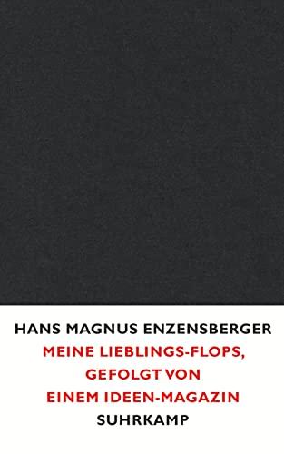 Meine Lieblings-Flops, gefolgt von einem Ideen-Magazin - Hans Magnus Enzensberger