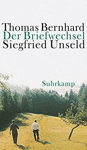 Der Briefwechsel Thomas Bernhard / Siegfried Unseld - Thomas Bernhard