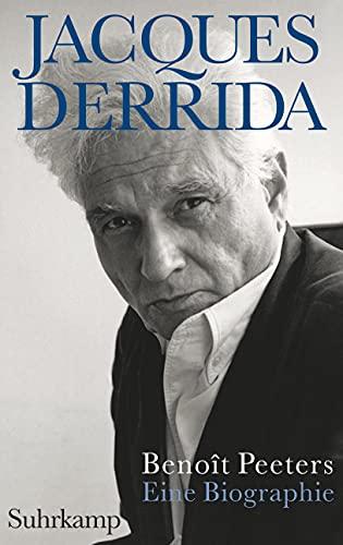 Jacques Derrida: Eine Biographie - Peeters, Benoit