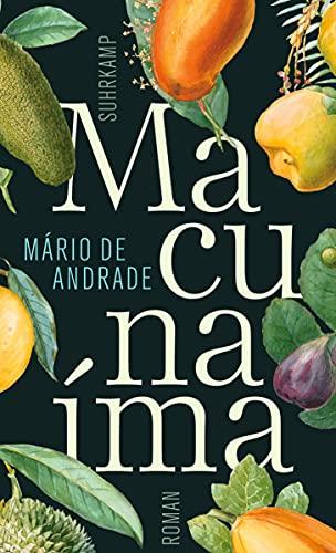 Macunaíma. Der Held ohne jeden Charakter - Mário de Andrade