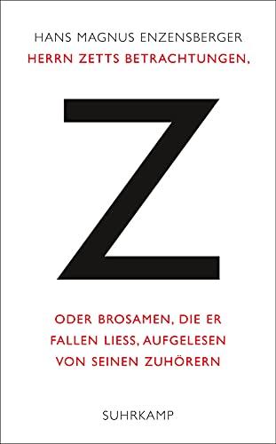 9783518423875: Herrn Zetts Betrachtungen, oder Brosamen, die er fallen ließ, aufgelesen von seinen Zuhörern
