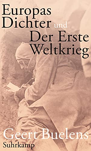 Europas Dichter und der Erste Weltkrieg Buelens, Geert and Hüsmert, Waltraud