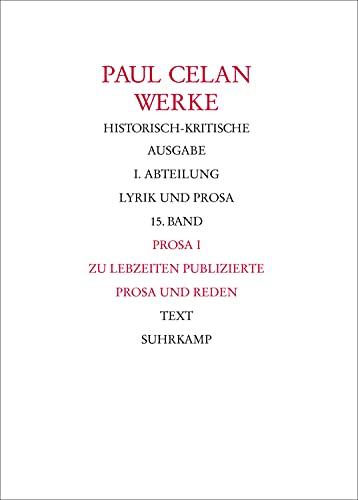 Bonner Historisch-kritische Ausgabe: Band 15: Prosa I. Zu Lebzeiten publizierte Prosa und Reden: ...