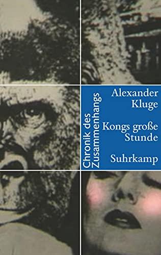 9783518424940: Kongs gro�e Stunde: Chronik des Zusammenhangs