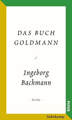 Das Buch Goldmann. Ingeborg Bachmann ; herausgegeben von Marie Luise Wandruszka / Bachmann, Ingeborg: Werke und Briefe - Bachmann, Ingeborg und Marie Luise (Herausgeber) Wandruszka