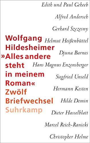 Alles andere steht in meinem Roman: Zwolf Briefwechsel: Wolfgang Hildesheimer, Stephan Braese