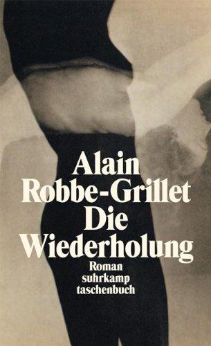 Die Wiederholung: Robbe-Grillet, Alain