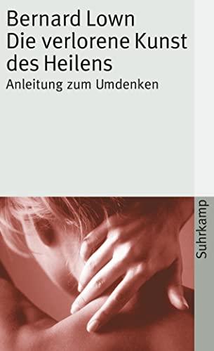 Die verlorene Kunst des Heilens - Anleitung: B. Lown