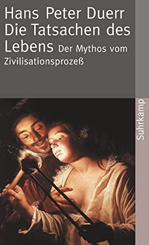 9783518456712: Der Mythos vom Zivilisationsprozeß: Band 5: Die Tatsachen des Lebens