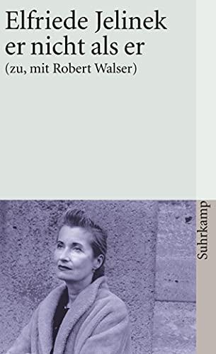Er nicht als er (zu, mit Robert: Jelinek, Elfriede