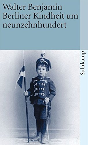 9783518457597: Berliner Kindheit um neunzehnhundert