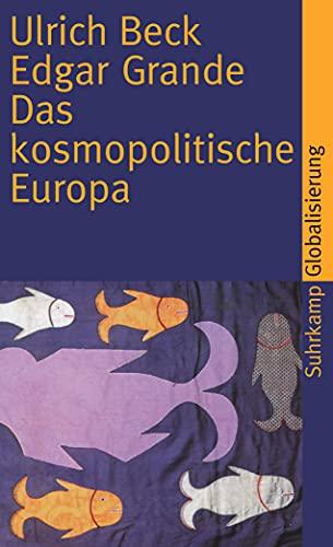 9783518458730: Das kosmopolitische Europa: Gesellschaft und Politik in der Zweiten Moderne
