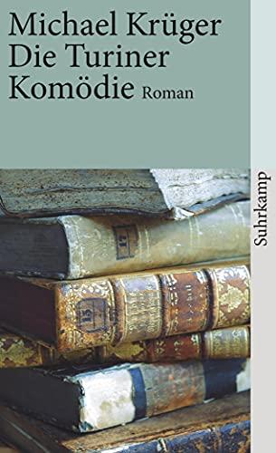 Die Turiner Komoedie Bericht eines Nachlassverwalters; Roman. Suhrkamp-Taschenbuch; 3876: Suhrkamp