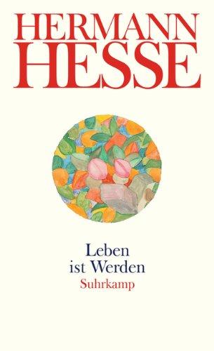 Leben ist Werden: Gedanken aus seinen Werken: Hermann Hesse