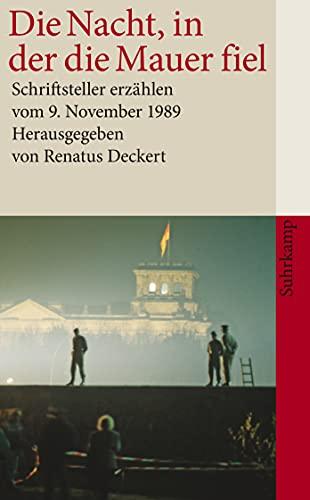 Die Nacht, in der die Mauer fiel: Deckert, Renatus [Hrsg.]