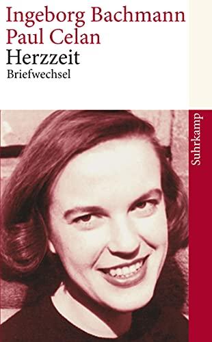 Herzzeit: Ingeborg Bachmann - Paul Celan. Der: Bachmann, Ingeborg; Celan,