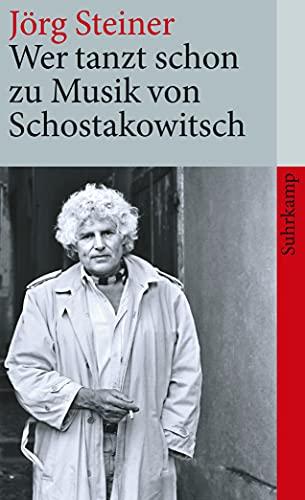 9783518462294: Wer tanzt schon zu Musik von Schostakowitsch