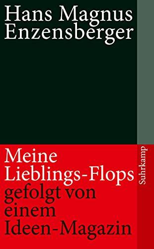 9783518463321: Meine Lieblings-Flops, gefolgt von einem Ideen-Magazin