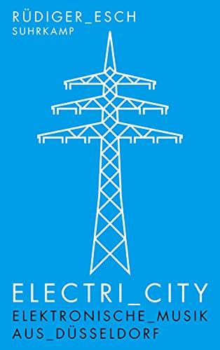 9783518464649: Electri_City: Elektronische Musik aus Düsseldorf