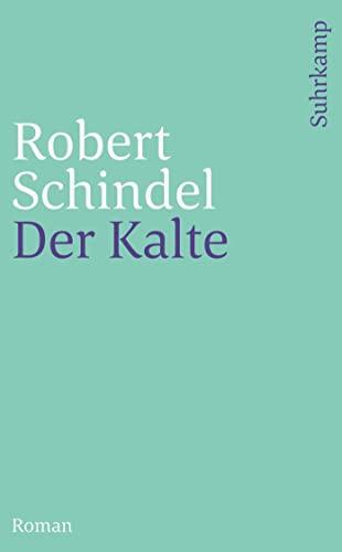 Der Kalte: Suhrkamp Verlag GmbH