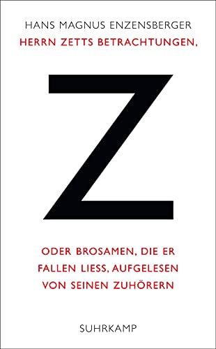9783518465530: Herrn Zetts Betrachtungen, oder Brosamen, die er fallen ließ, aufgelesen von seinen Zuhörern