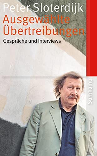 9783518465646: Ausgewählte Übertreibungen: Gespräche und Interviews 1993-2012