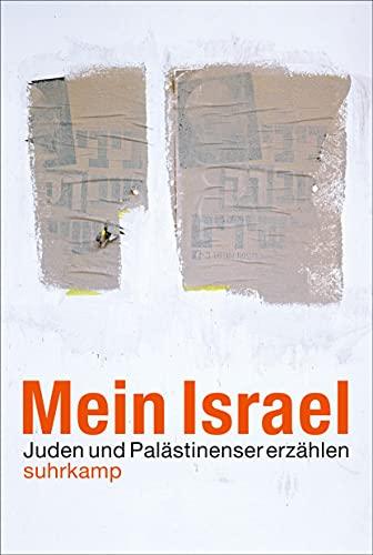 9783518465783: Mein Israel: Juden und Pal�stinenser erz�hlen