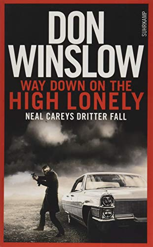 9783518465820: Way Down on the High Lonely: Neal Careys dritter Fall