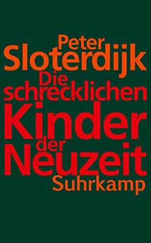 9783518466032: Die schrecklichen Kinder der Neuzeit: Über das anti-genealogische Experiment der Moderne