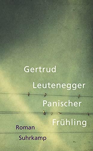 Panischer Frühling: 4641: Leutenegger, Gertrud
