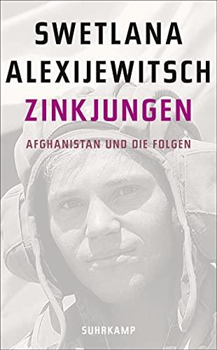 Zinkjungen: Afghanistan und die Folgen (suhrkamp taschenbuch,: Alexijewitsch, Swetlana:
