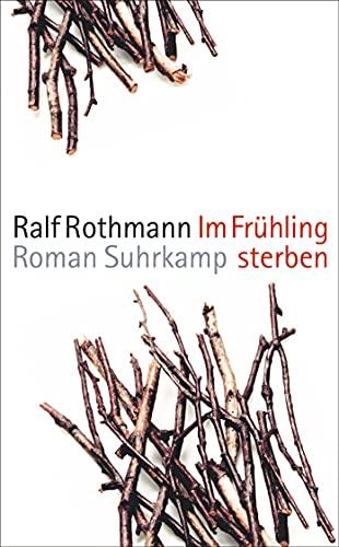 9783518466803: Im Frühling sterben (Suhrkamp taschenbücher Allgemeine Reihe)