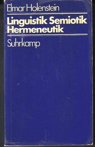 9783518572306: Linguistik, Semiotik, Hermeneutik. Plädoyers für eine strukturale Phänomenologie