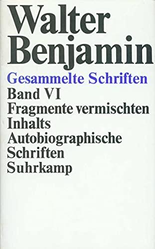 9783518573112: Gesammelte Schriften, Band 6: VI: Fragmente vermischten Inhalts. Autobiographische Schriften