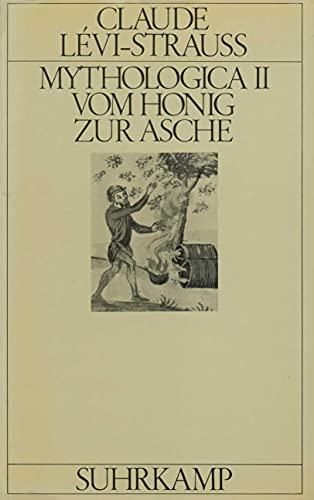 Mythologica, in 4 Bdn., Bd.2, Vom Honig zur Asche (3518573403) by Levi-Strauss, Claude.