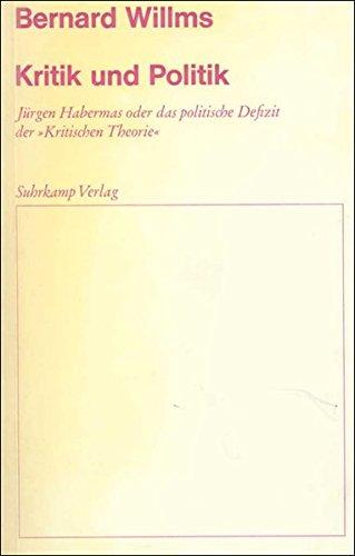 9783518573679: Kritik und Politik: Jürgen Habermas oder das politische Defizit der »Kritischen Theorie«