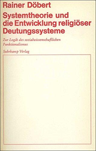 9783518573808: Systemtheorie und die Entwicklung religiöser Deutungssysteme: Zur Logik des sozialwissenschaftlichen Funktionalismus
