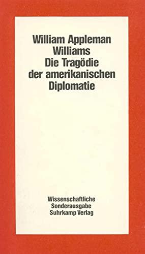 Die Tragödie der amerikanischen Diplomatie, wissenschaftl. Sonderausg. (3518574442) by Williams, William Appleman; Appleman Williams, William